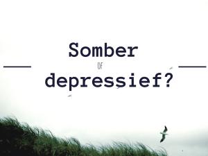 Somber of depressief_